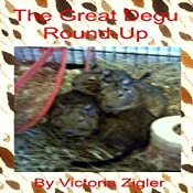 The Great Degu Round-Up: Degu Days Duo, Volume 1 | Victoria Zigler