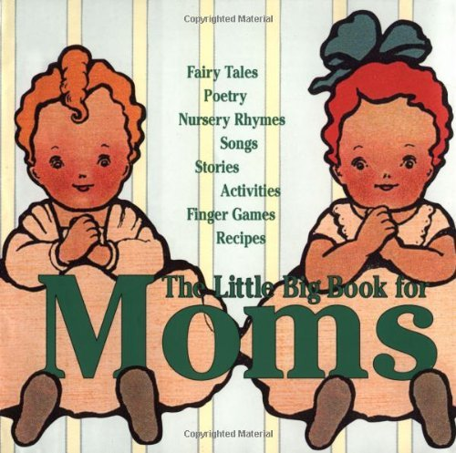 Download THE LITTLE BIG BOOK FOR MOMS (ANNIVERSARY)[The Little Big Book for Moms (Anniversary)] BY Tabori, Lena(Author)Hardcover on Feb 09 2010 ebook