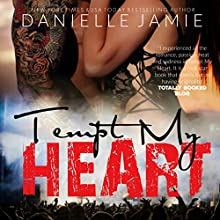 Tempt My Heart: Brittan & Jordon: The Tempt My Heart Series, Book 1 Audiobook by Danielle Jamie Narrated by Ellen Lange