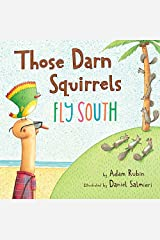 Those Darn Squirrels Fly South Paperback