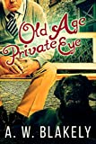 Old Age Private Eye (Old Age Pensioner Investigations (OAPI) Cozy Mysteries Book 1)