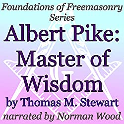 Albert Pike: Master of Wisdom