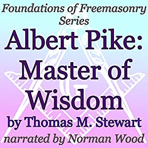 Albert Pike: Master of Wisdom Audiobook