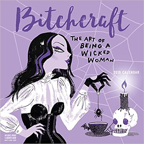 Bitchcraft Wall Calendar 2019: The Art Of Being A Wicked Woman by Amazon