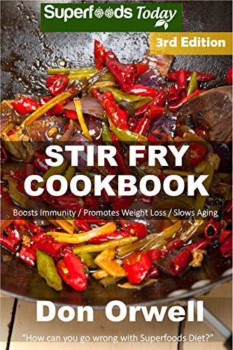 Stir Fry Cookbook Over 110 Quick Easy Gluten Free Low Cholesterol Whole Foods Recipes Full Of Antioxidants Phytochemicals Natural Weight Loss Transformation Book 271 Epub