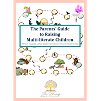 The Parents' Guide to Raising Multi-literate Children: 70+ fun, engaging, and purposeful activities to liven up literacy…