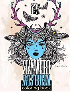 stay weird coloring book stay weird stay true stay you - Weird Coloring Books