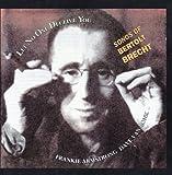 Let No One Deceive You - Songs of Bertolt Brecht