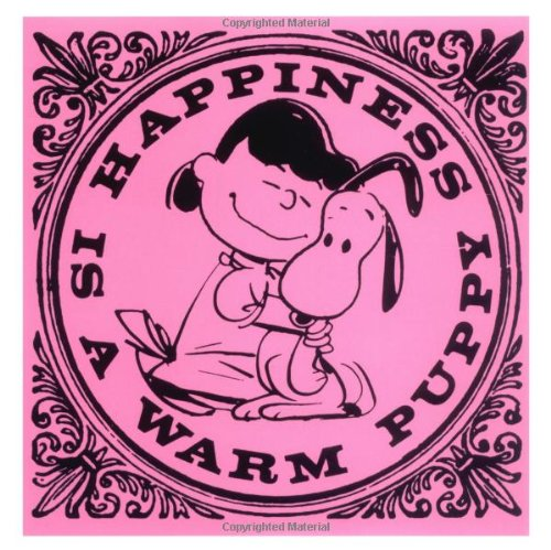 Happiness Is A Warm Puppy by Charles M. Schulz