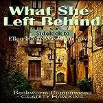 What She Left Behind by Ellen Marie Wiseman: Sidekick | Clarity Hawkins,Bookworm Companions