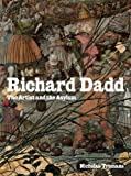 Richard Dadd: The Artist and the Asylum