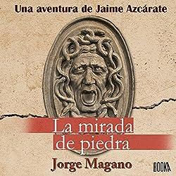 La Mirada de Piedra [The Gaze of Stone]