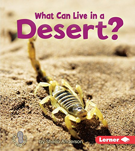 What Can Live in a Desert? (First Step Nonfiction — Animal -