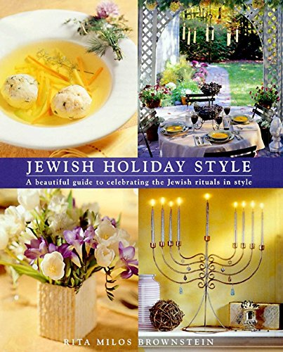 Jewish Holiday Style: A Guide to Celebrating Jewish Rituals in Style by Rita Milos Brownstein