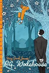 Very Good, Jeeves! (Jeeves and Wooster Book 4)