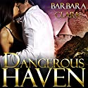 Dangerous Haven Audiobook by Barbara Clark Narrated by Keziah Isaacs