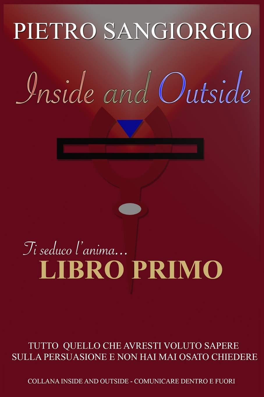 Inside and Outside - Libro Primo: Comunicare dentro e fuori: Amazon.es: Pietro Sangiorgio, Valentina Alba, Elena Tartaglione: Libros en idiomas extranjeros