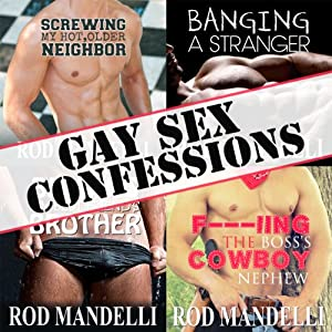Gay Sex Confessions Story Collection, Volume 1 Audiobook