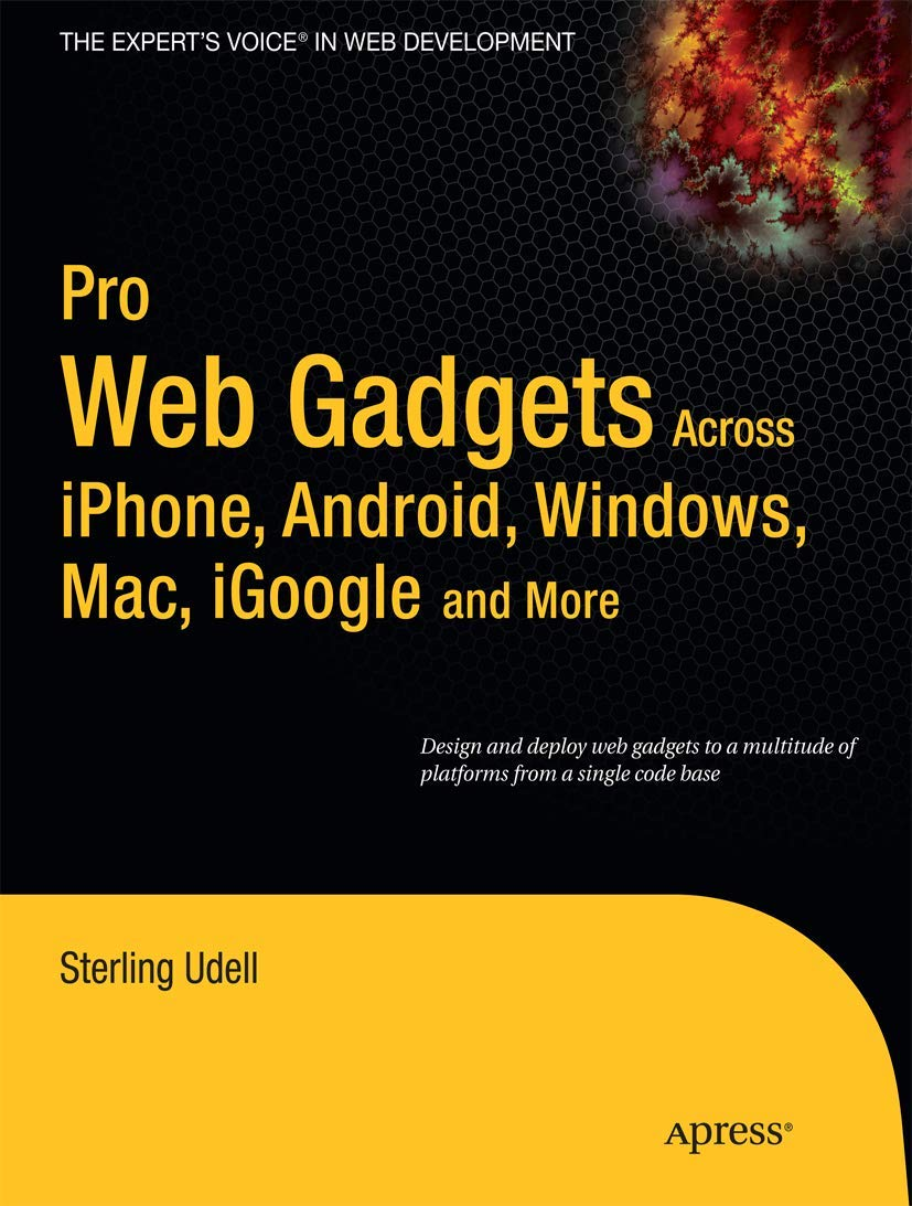 Pro Web Gadgets for Mobile and Desktop (Expert's Voice in Web Development)