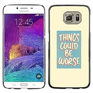 QCASE / Samsung Galaxy S6 SM-G920 / vida actitud positiva cita de motivación peor / Delgado Negro Plástico caso cubierta Shell Armor Funda Case Cover