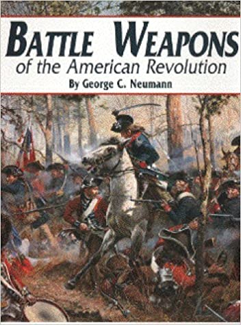 Battle Weapons of the American Revolution by George C. Neumann (1998-01-02)