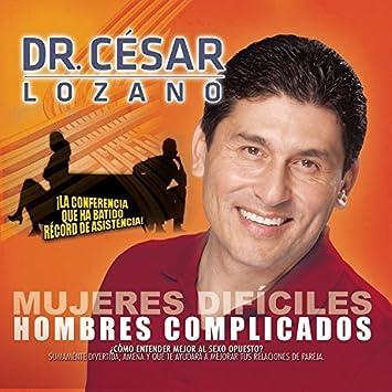 Mujeres Dif??ciles, Hombres Complicados by Cesar Lozano