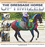The Dressage Horse Optimized with the Masterson Me...