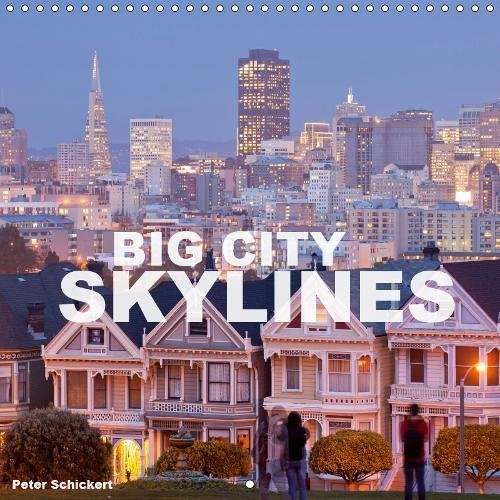 (Big City Skylines - Big Cities and Their Impressive Skylines from All Over The World (Monthly Calendar 2019, 14 Pages, Size 12 inch Square =))