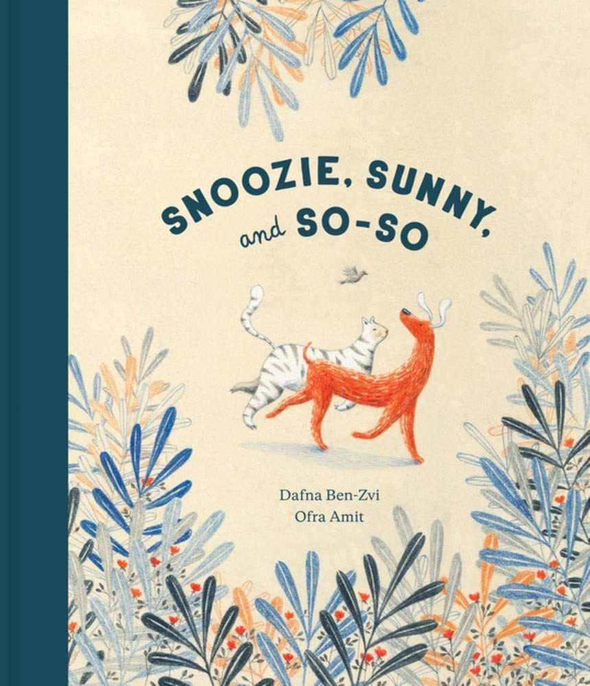 Snoozie, Sunny, and So-So: Ben-Zvi, Dafna, Amit, Ofra, Appel, Annette:  9781592702824: Amazon.com: Books