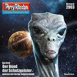 Der Bund der Schutzgeister (Perry Rhodan 2903) Hörbuch