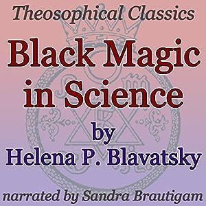 Black Magic in Science Audiobook