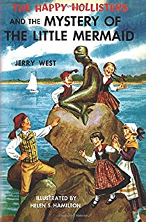 The Happy Hollisters and the Mystery of the Little Mermaid: Volume 18