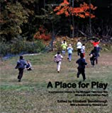A Place for Play, Elizabeth N. Goodenough, 0615202829