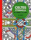 Celtes éternels - Aux sources du bien-être avec le coloriage NE