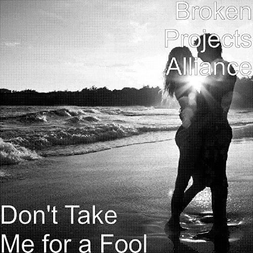 Don't Take Me for a Fool (Don T Take Me For A Fool)
