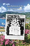 Race Relations in the US Virgin Islands: St. Thomas—A Centennial Retrospective