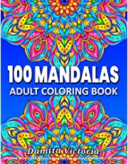 100 Mandalas: An Adult Coloring Book Featuring 100 Beautiful Mandalas Coloring Pages for Stress Relief and Relaxation | Perfect for Coloring Gift Book Ideas