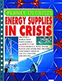 Energy Supplies in Crisis, Russ Parker, 1435852516