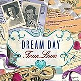 Dream Day True Love [Download]