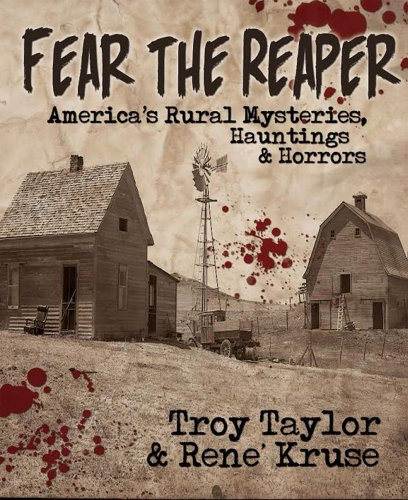 Fear the Reaper: America's Rural Mysteries, Hauntings and Horrors (Dead Men Do Tell Tales)