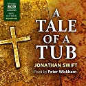 A Tale of a Tub Audiobook by Jonathan Swift Narrated by Peter Wickham