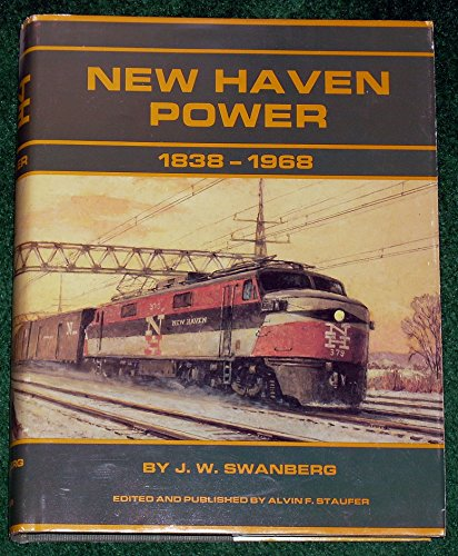New Haven Power, 1838-1968: Steam, Diesel, Electric, MU's, Trolleys, Motor Cars, Buses (Electric Railroad Company)
