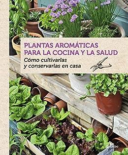 Plantas arom ticas para la cocina y la salud c mo - Plantas aromaticas en la cocina ...