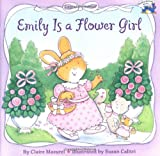 Emily Is a Flower Girl, Claire Masurel, 0448431270