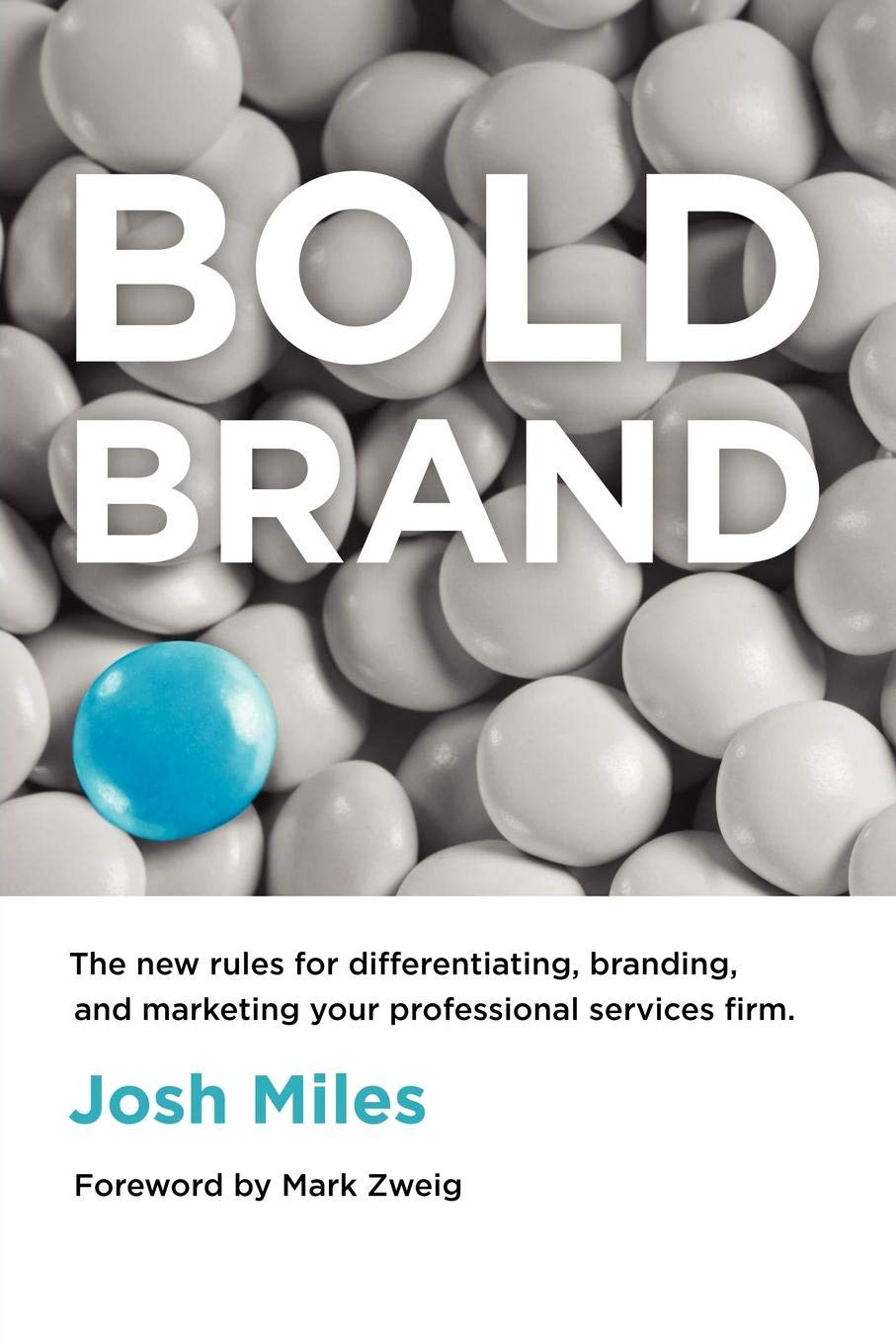de280d5bceff Bold Brand  The New Rules for Differentiating