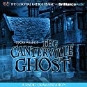 Oscar Wilde's The Canterville Ghost Radio/TV Program by Oscar Wilde, Gareth Tilley (dramatized by) Narrated by Jerry Robbins, J.T. Turner,  The Colonial Radio Players, Diane Capen, James Turner, Gabriel Clark, Cynthia Pape, John Pease