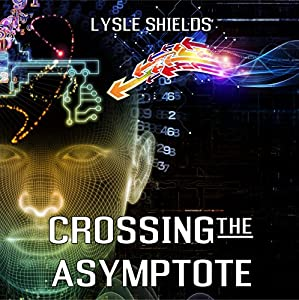 Crossing the Asymptote Audiobook