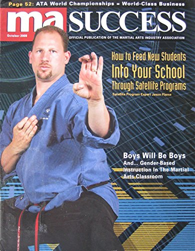 October 2008 Ma Success Magazine  Official Publication Of The Martial Arts Industry Jason Flame Cover