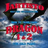 How to Train Your Dragon Pts 1 and 2: Music from the Motion Picture for for Solo Piano