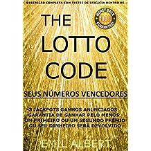 The Lotto Code, Ganhe um Primeiro Prêmio (JACKPOT) ou um Segundo Prêmio em sua Loteria Favorita ou seu Dinheiro será Devolvido, Seus Números Vencedores: Suas Combinações Vencedoras